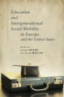 Education and Intergenerational Social Mobility in Europe and the United States - Book