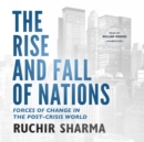 The Rise and Fall of Nations : Forces of Change in the Post-crisis World - eAudiobook