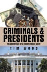 Criminals & Presidents : The Adventures of a Secret Service Agent - eBook