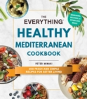 The Everything Healthy Mediterranean Cookbook : 300 fresh and simple recipes for better living - Book