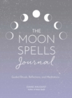 Moon Spells Journal : Guided Rituals, Reflections, and Meditations - Book
