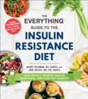 The Everything Guide to the Insulin Resistance Diet : Lose Weight, Reverse Insulin Resistance, and Stop Pre-Diabetes - Book