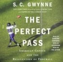 The Perfect Pass : American Genius and the Reinvention of Football - eAudiobook