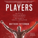 Players : The Story of Sports and Money--and the Visionaries Who Fought to Create a Revolution - eAudiobook