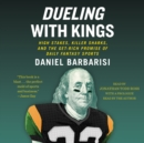 Dueling with Kings : High Stakes, Killer Sharks, and the Get-Rich Promise of Daily Fantasy Sports - eAudiobook