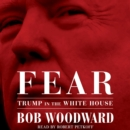 Fear : Trump in the White House - eAudiobook