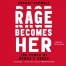 Rage Becomes Her : The Power of Women's Anger - eAudiobook
