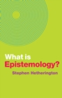 What is Epistemology? - Book