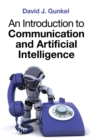 An Introduction to Communication and Artificial Intelligence - Book