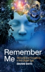 Remember Me : Memory and Forgetting in the Digital Age - Book