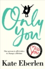 Only You : Lift Up Your Spirits With The Most Anticipated Romance of the Year - eBook