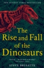 The Rise and Fall of the Dinosaurs : The Untold Story of a Lost World - eBook