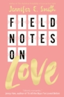Field Notes on Love - Book
