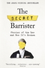 The Secret Barrister : Stories of the Law and How It's Broken - eBook