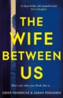 The Wife Between Us : A Richard and Judy Book Club Pick 2018 - Book