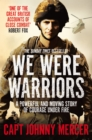 We Were Warriors : A powerful and moving story of courage under fire - Book