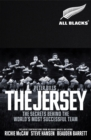 The Jersey : The All Blacks: The Secrets Behind the World's Most Successful Team - Book