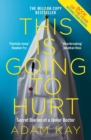 This is Going to Hurt : Secret Diaries of a Junior Doctor - eBook