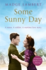 Some Sunny Day : A nurse. A soldier. A wartime love story. - Book