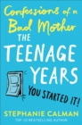 Confessions of a Bad Mother: The Teenage Years - Book