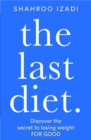The Last Diet : Discover the secret to losing weight - for good - Book