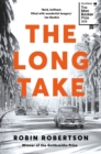 The Long Take: Shortlisted for the Man Booker Prize - Book