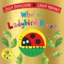 What the Ladybird Heard 10th Anniversary Edition - Book