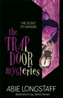 The Trapdoor Mysteries: The Scent of Danger : Book 2 - Book