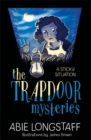 The Trapdoor Mysteries: A Sticky Situation : Book 1 - Book