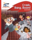 Reading Planet - Crash, Bang, Boom! - Red B: Rocket Phonics - Book