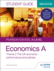 Pearson Edexcel A-level Economics A Student Guide: Theme 2 The UK economy - performance and policies - Book