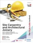 The City & Guilds Textbook: Site Carpentry and Architectural Joinery for the Level 2 Apprenticeship (6571), Level 2 Technical Certificate (7906) & Level 2 Diploma (6706) - Book