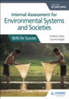 Internal Assessment for Environmental Systems and Societies for the IB Diploma : Skills for Success - Book