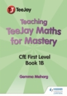 Teaching TeeJay Maths for Mastery: CfE First Level Book 1 B - Book
