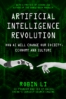 Artificial Intelligence Revolution : How AI Will Change our Society, Economy, and Culture - Book