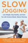 Slow Jogging : Lose Weight, Stay Healthy, and Have Fun with Science-Based, Natural Running - Book