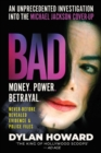 Bad : An Unprecedented Investigation into the Michael Jackson Cover-Up - Book