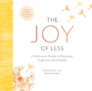 The Joy of Less : A Minimalist Guide to Declutter, Organize, and Simplify - eAudiobook