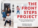 The Front Steps Project : How Communities Found Connection During the COVID-19 Crisis - Book