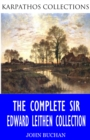 The Complete Sir Edward Leithen Collection - eBook