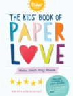 Kids' Book of Paper Love : Write. Craft. Play. Share. - Book