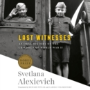 Last Witnesses : An Oral History of the Children of World War II - eAudiobook