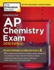 Cracking the AP Chemistry Exam, 2018 Edition : Proven Techniques to Help You Score a 5 - eBook