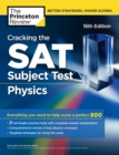 Cracking the SAT Subject Test in Physics, 16th Edition : Everything You Need to Help Score a Perfect 800 - eBook