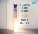 7 Lessons from Heaven : How Dying Taught Me to Live a Joy-Filled Life - eAudiobook