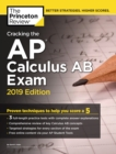 Cracking the AP Calculus AB Exam, 2019 Edition : Practice Tests & Proven Techniques to Help You Score a 5 - eBook