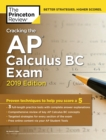 Cracking the AP Calculus BC Exam, 2019 Edition : Practice Tests & Proven Techniques to Help You Score a 5 - eBook