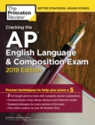 Cracking the AP English Language & Composition Exam, 2019 Edition : Practice Tests & Proven Techniques to Help You Score a 5 - eBook