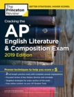Cracking the AP English Literature & Composition Exam, 2019 Edition : Practice Tests & Proven Techniques to Help You Score a 5 - eBook