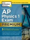 Cracking the AP Physics 1 Exam 2019, Premium Edition : 5 Practice Tests + Complete Content Review - eBook